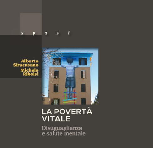 Il Libro «La povertà vitale. Disuguaglianza e salute mentale» di Siracusano A. – Ribolsi M.