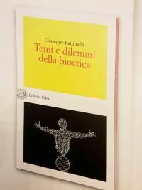 BATTIMELLI G., Temi e dilemmi della bioetica, Editrice Gaia 2018, cop