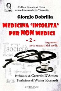 DOBRILLA G., Medicina insolita per non medici. Argomenti poco trattati dai media CIVEdizioni 2018, cop
