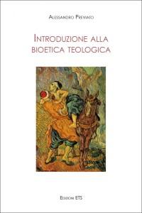 PREVIATO A., Introduzione alla bioetica teologica, ETS 2018_cop