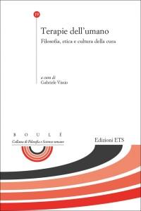 VISSIO G, Terapie dell'umano. Filosofia, etica e cultura della cura, ETS 2018_cop