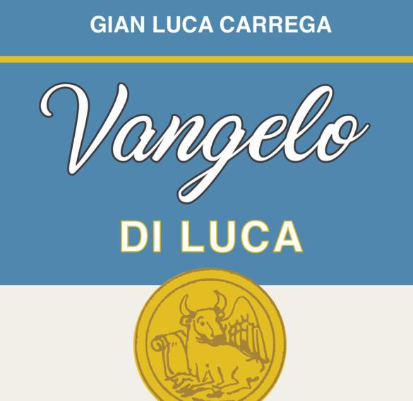 """Presentazione Libro """"Vangelo di Luca"""" di Gian Luca Carrega"""