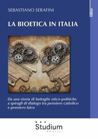 SERAFINI S. La bioetica in Italia_Studium 2019_cop