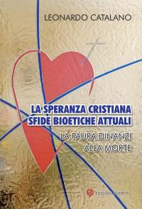 CATALANO L_ La speranza cristiana Sfide bioetiche attuali_ED VIVEREIN 2019_cop