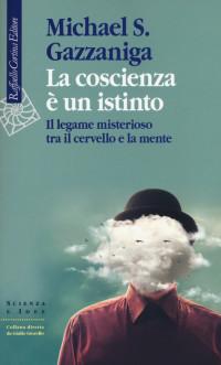 GAZZANICA MS_ La coscienza è un istinto_RAFFAELLO CORTINA ED 2019_cop