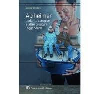 BELLONI E_Alzheimer_ badanti caregiver _Il Pensiero Scientifico Editore 2019_cop