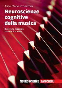 PROVERBIO MA_Neuroscienze cognitive della musica_Zanichelli 2019_cop