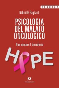 GAGLIARDI _Psicologia del malato oncologico_ Armando editore 2019_cop