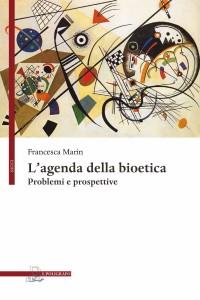 MARIN F_L'agenda della bioetica_Il Poligrafo 2019_cop