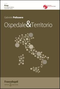 PELISSERO G_ Ospedale & Territorio_ FrancoAngeli 2019_cop