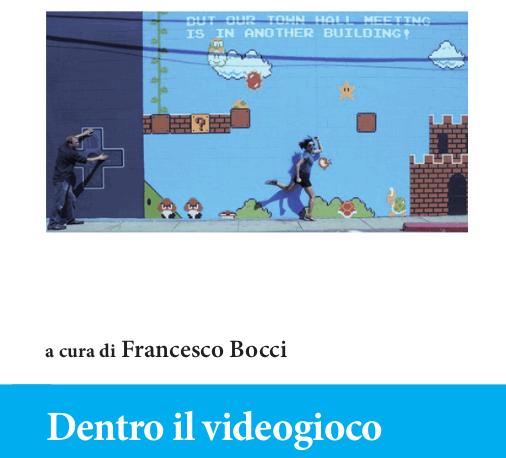 Il Libro «Dentro il videogioco» di Bocci F. (ed.)