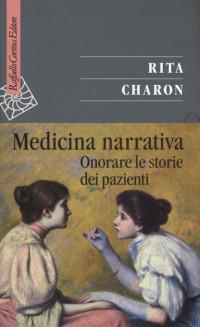 CHARON R._Medicina narrativa_Raffaello Cortina Editore2019_cop