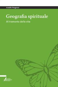 PANGRAZZI A_Geografia spirituale al tramonto della vita_MESSAGGERO PADOVA 2019_COP