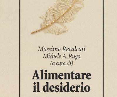 Il Libro «Alimentare il desiderio» di Recalcati M. − Rugo M.A. (eds)