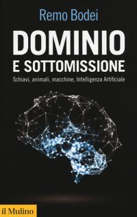 BODEI R_ Dominio e sottomissione_Mulino 2019_cop