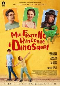 Mio fratello rincorre i dinosauri di Stefano Cipani (poster), distribuito nelle sale italiane dal 5 settembre 2019 da Eagle Pictures