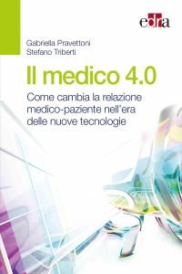 PRAVETTONI G_TRIBERTI S_Il medico 4.0_EDRA 2019_COP