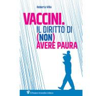 VILLA R_Vaccini il diritto di (non) aver paura_PENSIERO SCIENTIFICO EDITORE 2019 COP