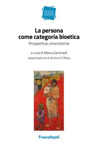 ZANICHELLI M_La persona come categoria bioetica_FrancoAngeli 2019_cop