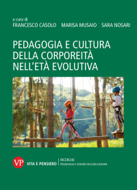 CASOLO MUSAIO NOSARI_ Pedagogia e cultura della corporeita_VITA E PENSIERO 2019_COP