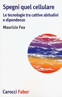 FEA M_ Spegni quel cellulare_Carocci Roma 2019_cop