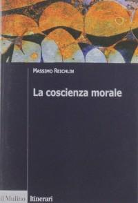 REICHILIN M_ La coscienza morale_ Mulino 2019_cop