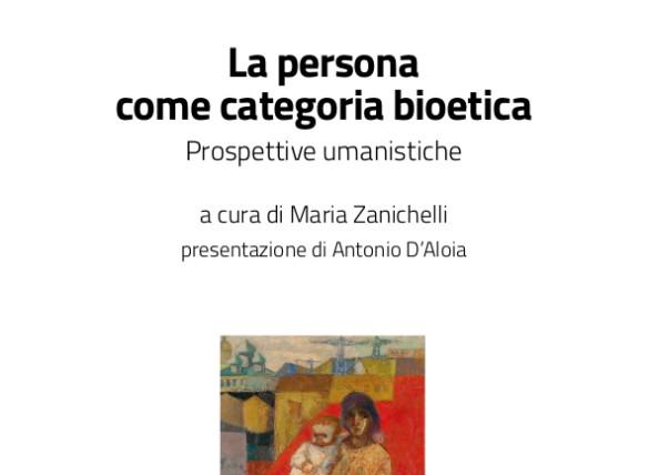 Il Libro «La persona come categoria bioetica» di Zanichelli M. (ed.)