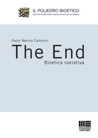CATTORINI MP_ The End bioetica narrativa_MAGGIOLI 2019 COP