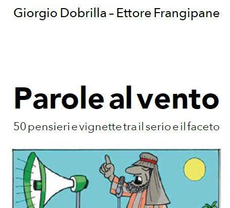 Segnalazione «Parole al vento» di Dobrilla G. – Frangipane E.