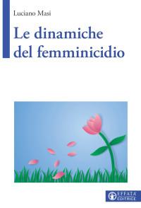 MASI L_ Le dinamiche del femminicidio_Effata 2019 - copertina