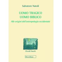 NATOLI S_uomo-tragico-uomo-biblico_ MORCELLIANA 2019 COP