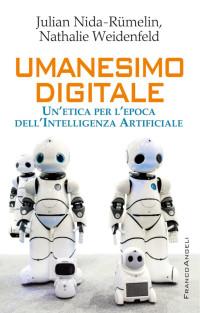 RUMELIN WEINDENFELD_ Umanesimo digitale FrancoAngeli 2019_cop