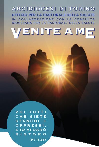 """""""Venite a me…(Mt 11,28)"""". Convegno Giornata Mondiale del Malato – Diocesi di Torino"""