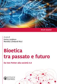 LARGHERO - LOMBARDI RICCI_Bioetica-tra-passato-e-futuro_EFFATA 2020 cop