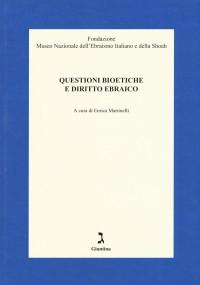 MARTINELLI_ Questioni bioetice e diritto ebraico_ Giuntina_2019 cop