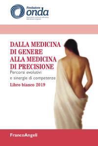 FONDAZIONE ONDA_Dalla medicina di genere alla medicina di precisione FrancoAngeli 2019_cop