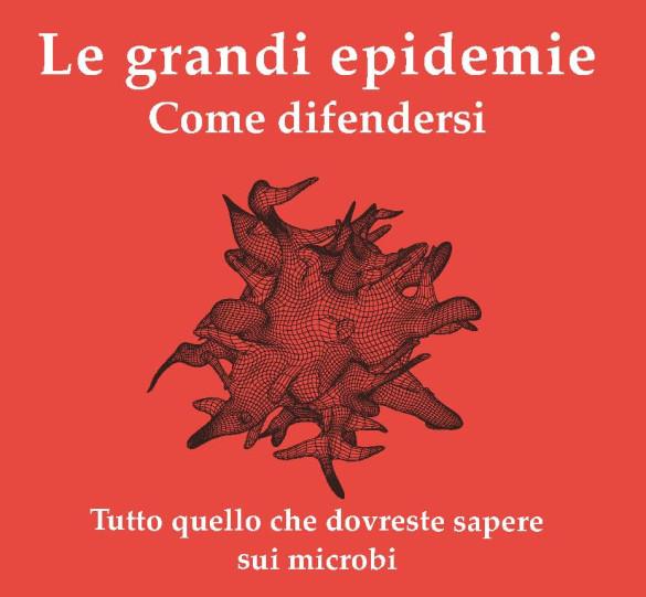 Il Libro. «Le grandi epidemie.Come difendersi» di Gallavotti B.