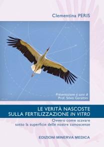 PERIS C._ Verità nascoste sulla fertilizzazione in vitro_ Minerva Medica 2018_ cop