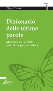 Canzani F. Dizionario elle ultime parole. Manuale sulle cure palliative per volontari, Messaggero 2019_ cop