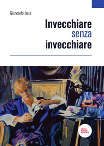 Il LIBRO_ISAIA INVECCHIARE_Pacini Medicina 2018_cop